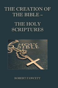 The Creation Of The Bible - The Holy Scriptures